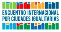 Declaración del Encuentro Internacional por Ciudades Igualitarias