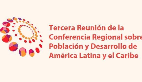Documentos de la Tercera Reunión de la Conferencia Regional sobre Población y Desarrollo de América Latina y el Caribe