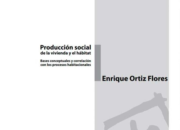 Producción social de la vivienda y el hábitat. Bases conceptuales y correlación con los procesos habitacionales