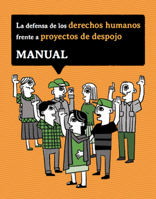 La defensa de los derechos humanos frente a los proyectos de despojo