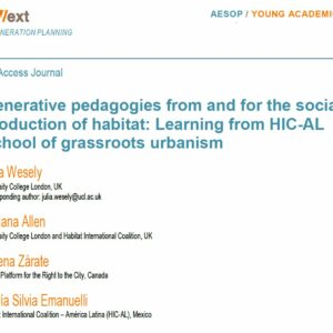 Pedagogías generativas desde y para la producción social del hábitat: Aprendiendo de HIC-AL Escuela de urbanismo de base