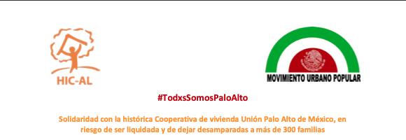 #TodxsSomosPaloAlto: Solidaridad con la histórica Cooperativa de vivienda Unión Palo Alto de México, en riesgo de ser liquidada y de dejar desamparadas a más de 300 familias